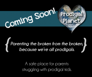 Prodigal Planet – A Place for Parents of Prodigals