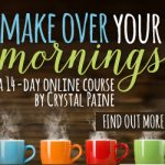 Make Over Your Mornings – Increase Homeschool Productivity